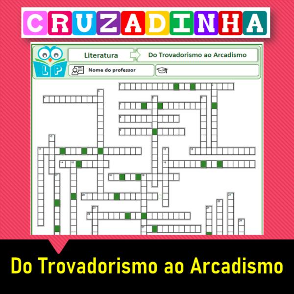 Cruzadinha – Do Trovadorismo ao Arcadismo