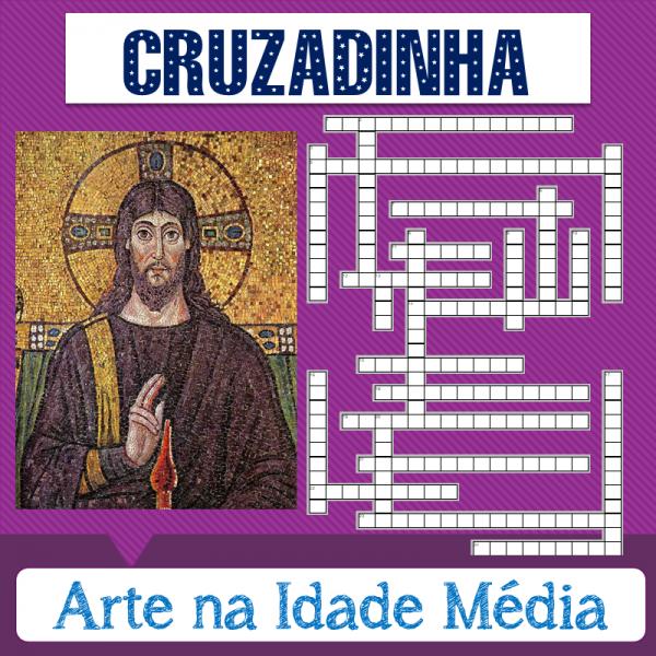 Arte na Idade Média – Cruzadinha