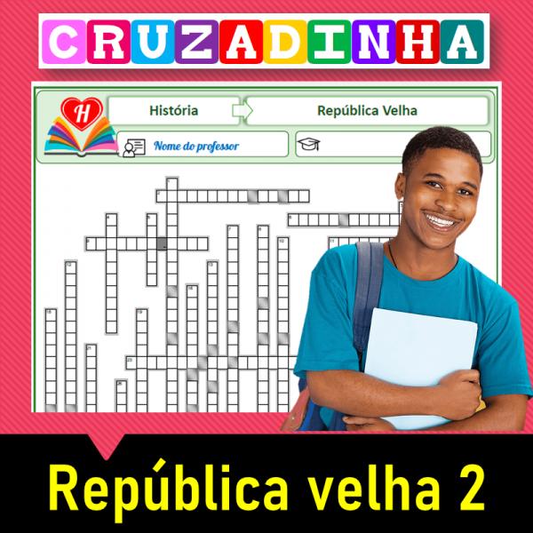 República Velha – Cruzadinha 2
