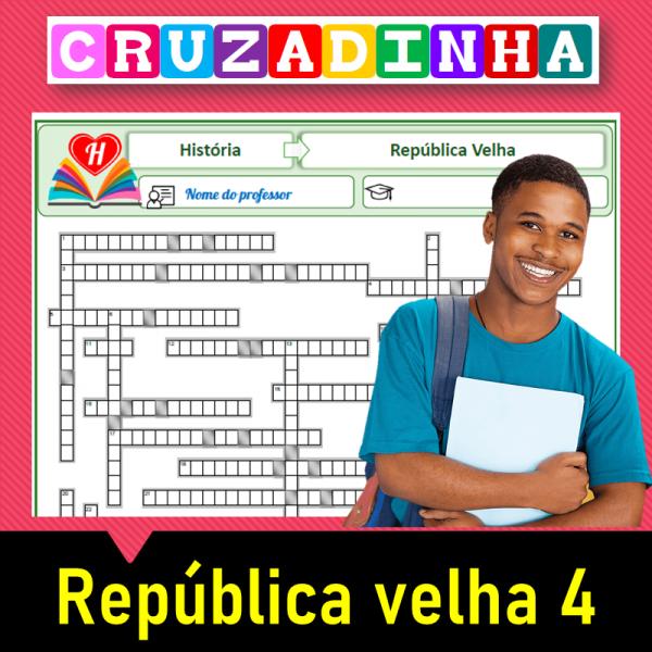 República Velha – Cruzadinha 4