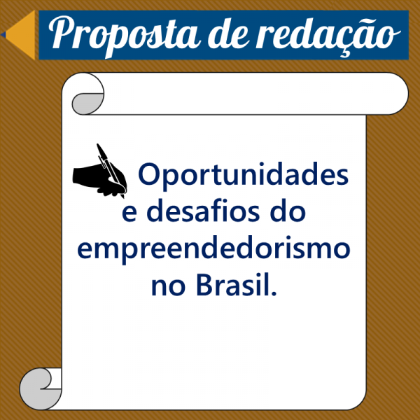 Empreendedorismo no Brasil. – Proposta de redação