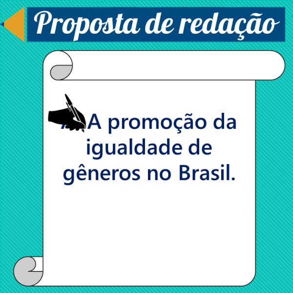 A promoção de igualdade de gêneros no Brasil – Proposta de redação