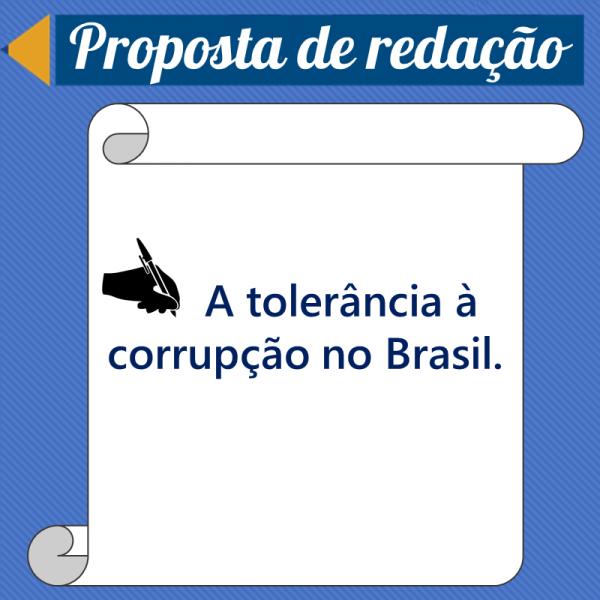 A tolerância à corrupção no Brasil. – Proposta de redação