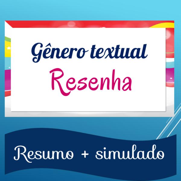 Resenha – Resumo + simulado